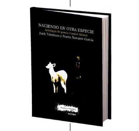 """Portada de la antología """"Naciendo en otra especie"""" (Plaza & Valdés / Capital Animal)."""
